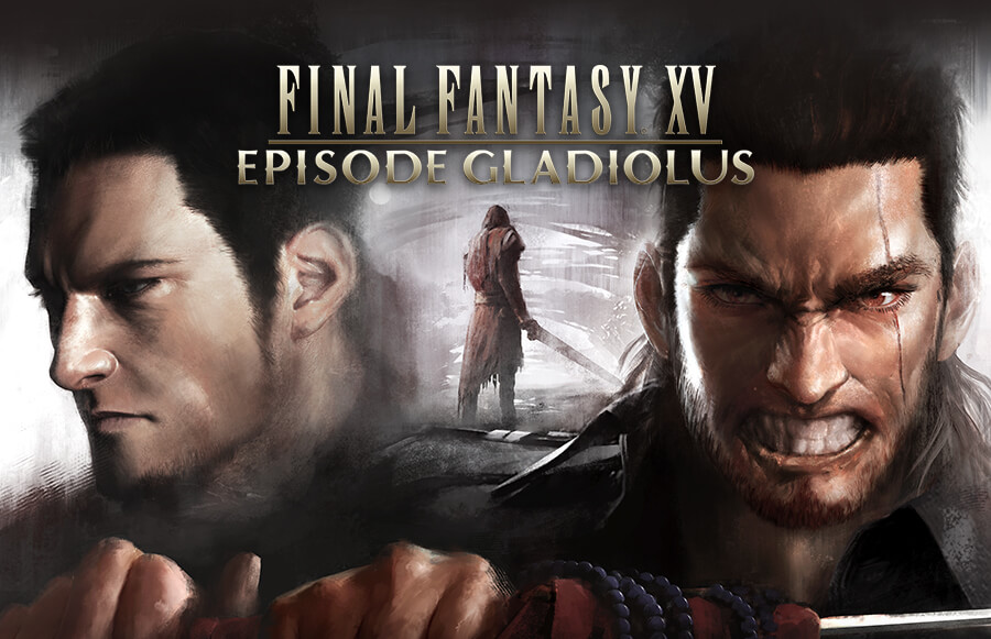 Final Fantasy XV – Gladiolus Episode Trailer