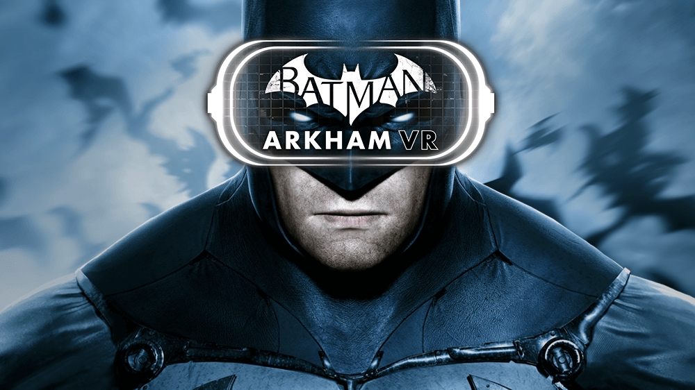 Batman Arkham VR Heading to Oculus Rift and HTC Vive