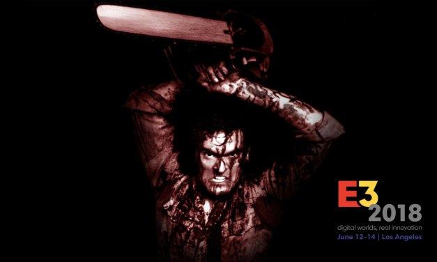 E3 2018 Horror – Hail to the King baby…