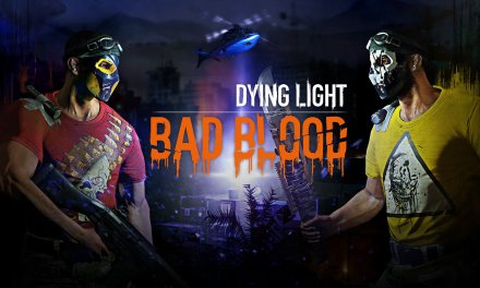 Dying Light: Bad Blood Coming to Early Access Next Month