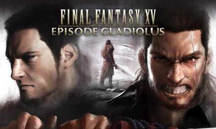 Final Fantasy XV – Gladiolus Episode Trailer