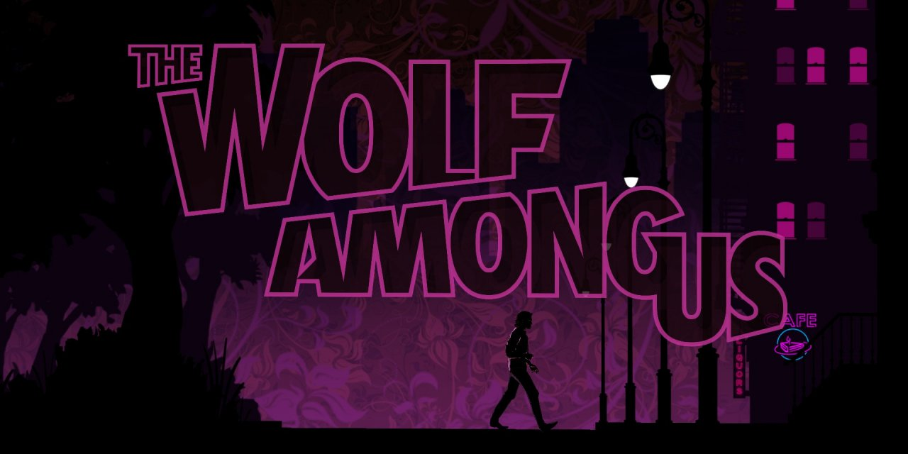 Ad's Quick Fix – The Wolf Among Us