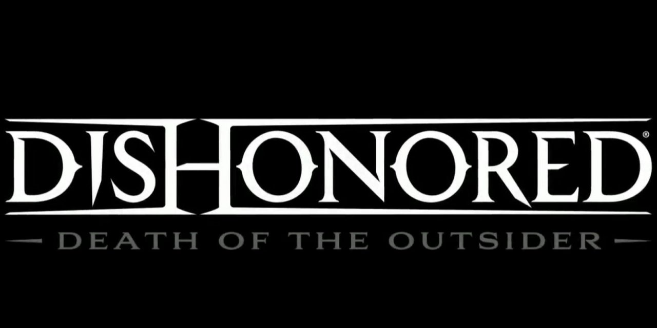 Review Dishonored 2 Death Of The Outsider Game Hype