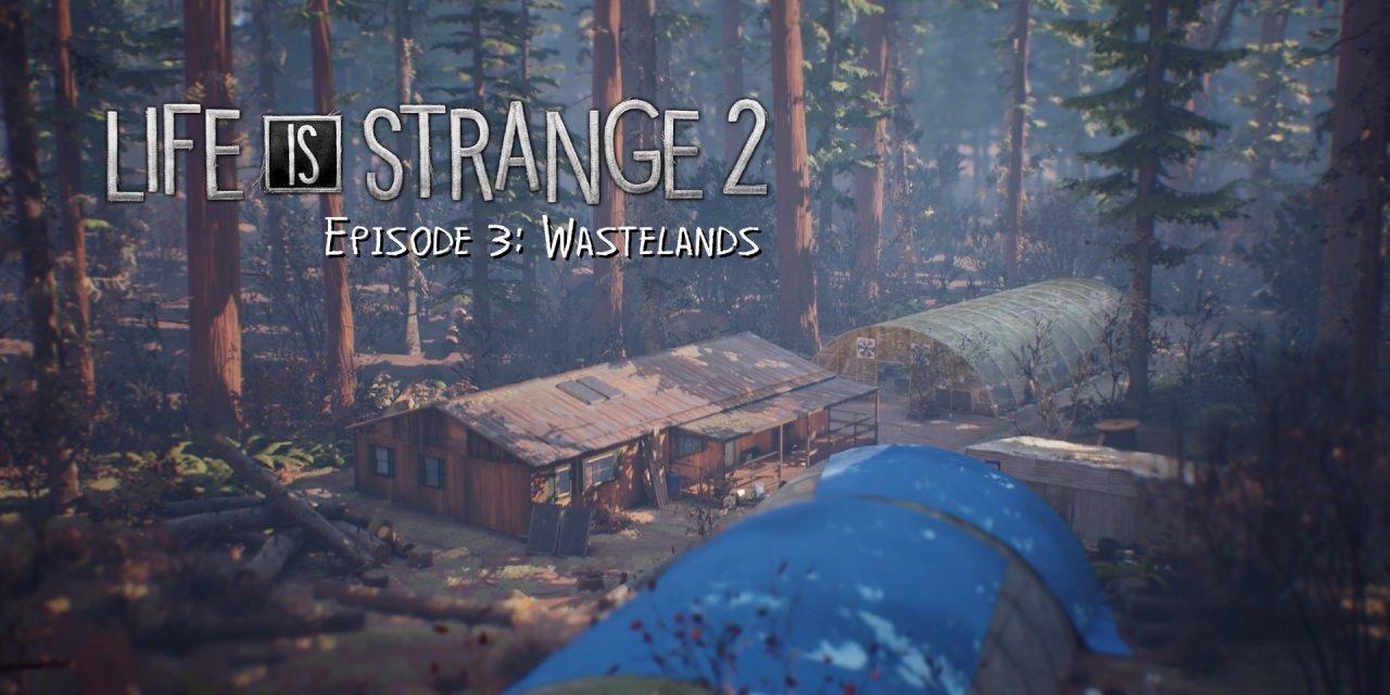 Review – Life is Strange 2 – Episode 3: Wastelands